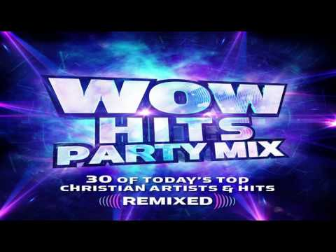 Hilsong-- Oceans--_( Remix) Wow Hits Party Mix