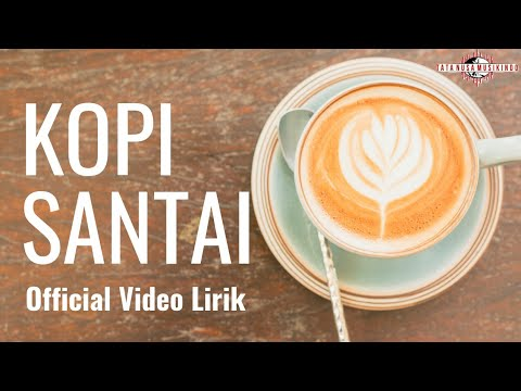 KOPI SANTAI { Official } Video Lirycs