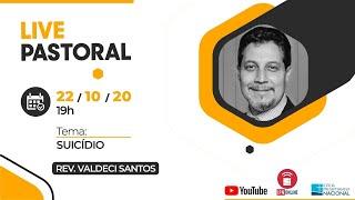 LIVE PASTORAL IPN ONLINE #125 (Tema: Suicídio - Rev. Valdeci Santos) – 22/10/2020