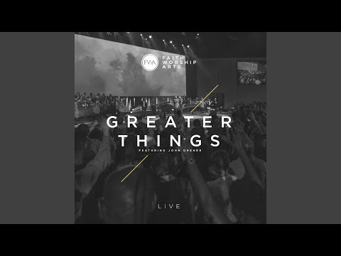 Greater Things (Live) (feat. John Dreher)