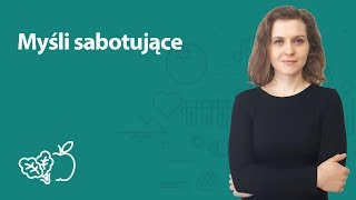 Myśli sabotujące | Joanna Zawadzka | Porady dietetyka klinicznego