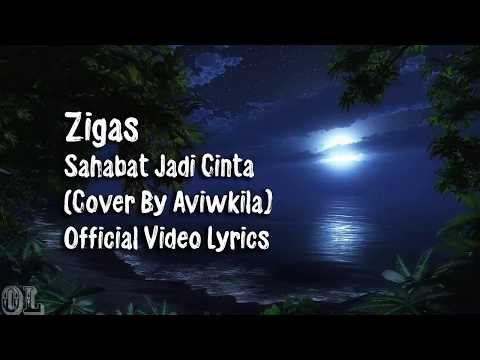 Zigas - Sahabat Jadi Cinta Lyrics (Cover)
