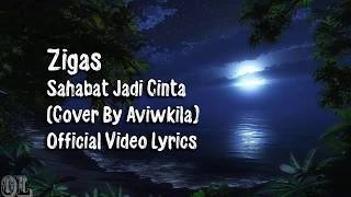 Download lagu Zigas Sahabat Jadi Cinta Lyrics MP3