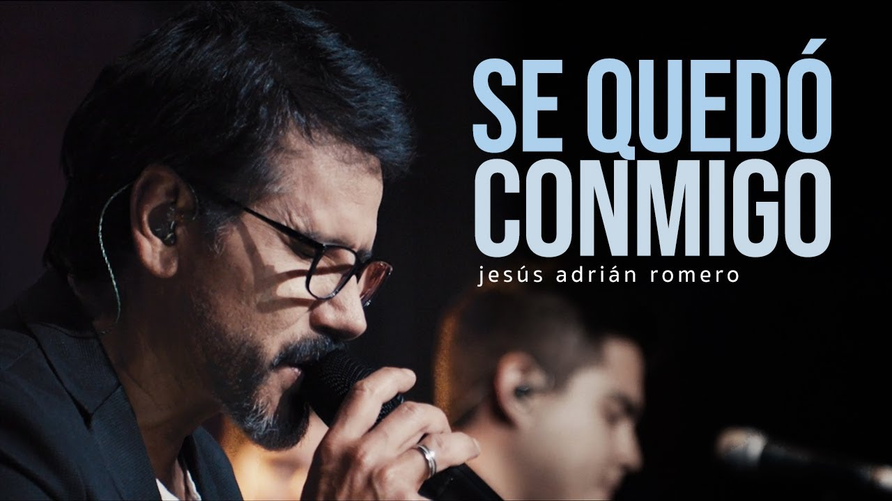 Se Quedó Conmigo - Jesús Adrián Romero - Video Oficial
