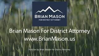 Brian Mason for District Attorney Web Video Fields