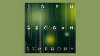Josh Groban - Symphony (Official Audio)