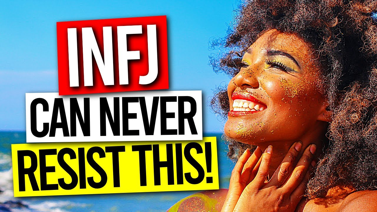 10 Things The INFJ Can NEVER RESIST