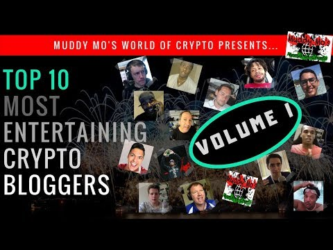 Top 10 Most Entertaining Crypto Bloggers...Volume I