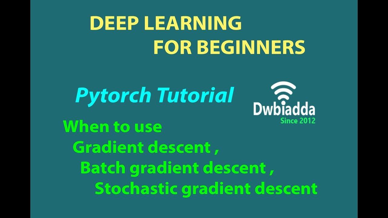 When to use gradient descent batch gradient descent stochastic gradient  descent