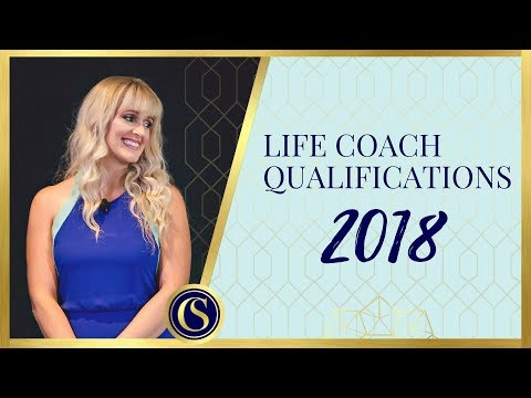 LIFE COACH QUALIFICATIONS 2018 - HOW TO KNOW IF YOU'RE QUALIFIED TO BE A LIFE COACH