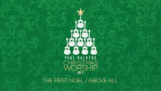 """The First Noel/Above All"" from Paul Baloche (OFFICIAL LYRIC VIDEO)"