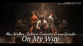 Alan Walker, Sabrina Carpenter & amp Farruko - On My Way