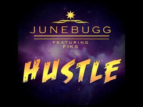 Junebugg - Hustle ft Fiks The Ruler (audio)
