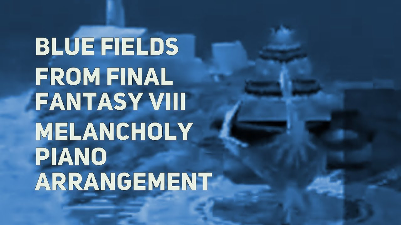 Tpr Blue Fields World Map Theme A Melancholy Tribute To Final
