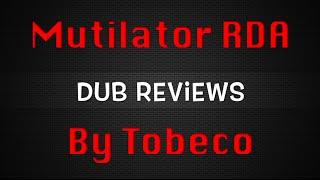 Mutilator RDA Clone by Tobeco