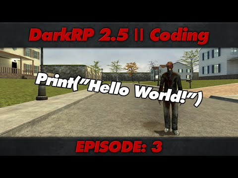 DarkRP 2.5 Coding : Episode 3 : Simple Chat Commands