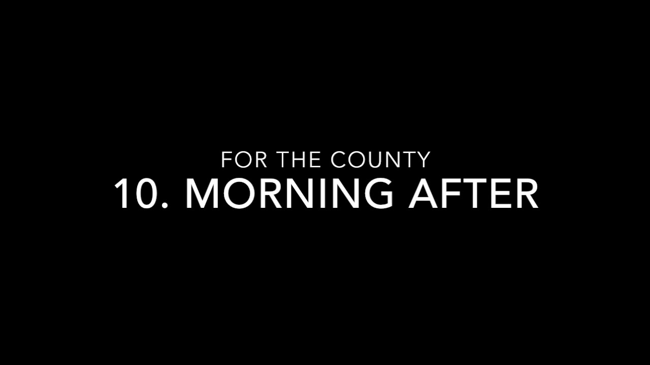 10. Morning After   For The County