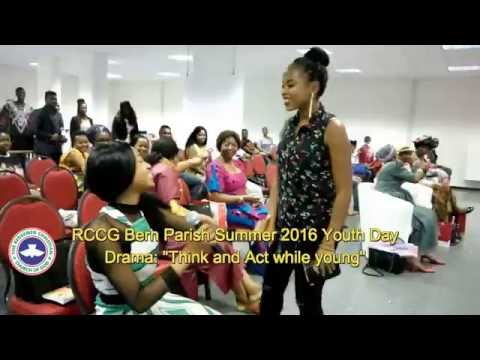 "RCCG Bern Parish Summer 2016 Youth Day Drama: ""Think and Act while young"""