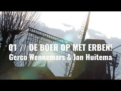 Afl.01 De boer op met Erben! - Gerco Wennemars & Jan Huitema