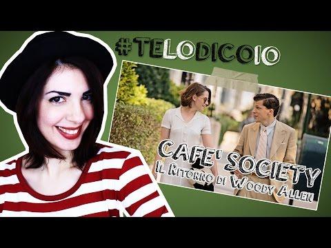 CAFE' SOCIETY, Il ritorno di Woody Allen e Kristen Stewart | #TeLoDicoIo