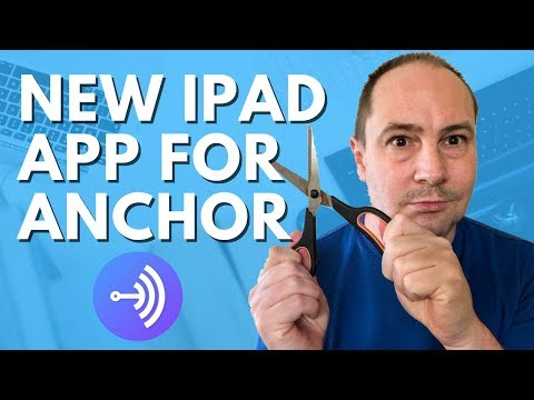 Anchor iPad App Released - A New Way to Make Podcasts with Ease!