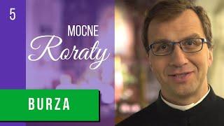 Burza   o. Remi Recław SJ - Mocne Roraty [05] [napisy PL]