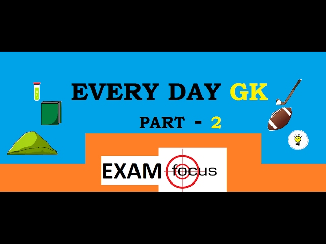 EVERYDAY GK-2 MOST ASKED QUESTIONS IN SSC CGLE/CHSL/DMRC CRA/SSC MTS/RRB etc