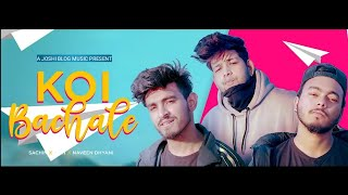 Koi Bachale   Naveen X Amit X Sachin   Latest love song 2020   A JOSHI BLOG MUSIC PRESENT