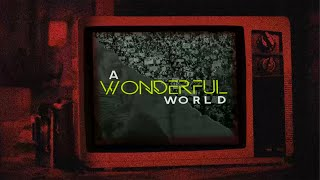 A Wonderful World | Week 5 | Custom Made