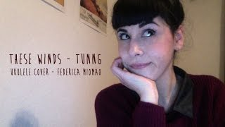 These winds - Tunng - Ukulele cover - Federica MioMao :)
