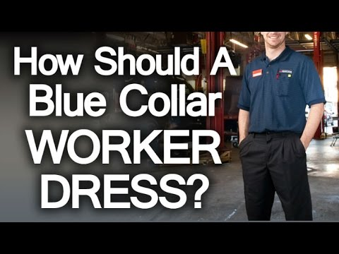 Use Clothing To Signal Trust | How Should Blue Collar Worker Dress? | Build Working Man's Wardrobe