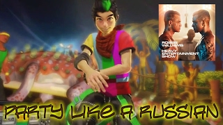 Dance Central Famade ''Party Like A Russian'' By Robbie Williams