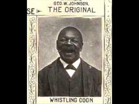 George Washington Johnson - The Whistling Coon 1897 Columbia Brown Wax Cylinder
