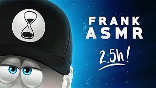 ASMR – FABULOUS FRANK – Countless Triggers. Massive Tingles. No Talking. (2.5 Hours!)