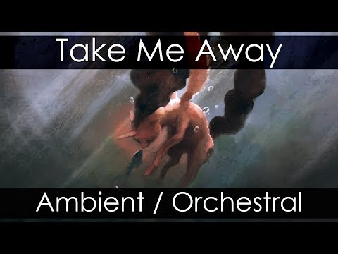 GhostXb - Take Me Away [Ambient / Orchestral]