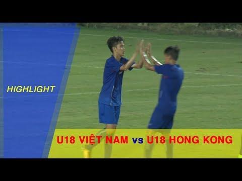 HIGHLIGHT | U18 VIỆT NAM vs U18 HONG KONG | GIAO HỮU 2017