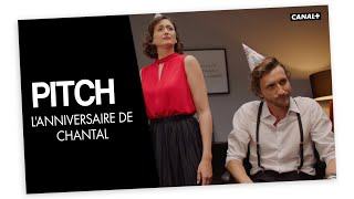 #26 L'anniversaire de Chantal - PITCH - CANAL+