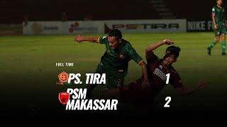 [Pekan 22] Cuplikan Pertandingan PS. TIRA vs PSM Makassar, 19 September 2018