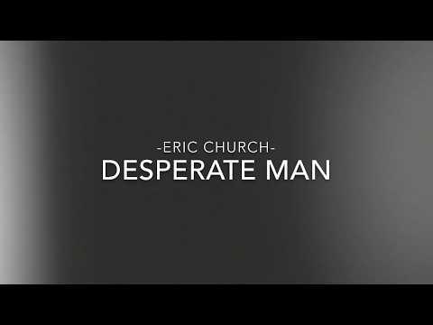 Eric Church - Desperate Man (lyrics)