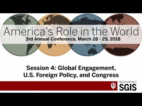 ARW 2018 - Session 4 - Global Engagement, U.S. Foreign Policy, and Congress