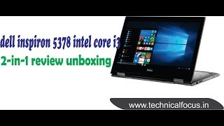 dell inspiron 5378 intel core i3 2-in-1 review unboxing