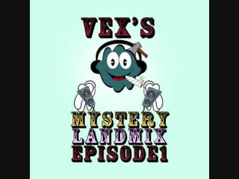 Vex's-MysteryLand Mix EP01-(Fidget/Electro) pt1