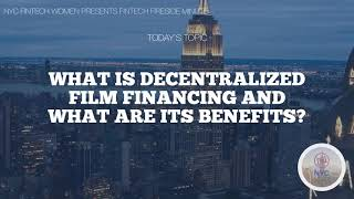 What is Decentralized Film Financing and What are Its Benefits?