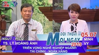 Triển vọng nghề ngành Tài chính Ngân hàng - PGS. TS. Lý Hoàng Ánh | ĐTMN 050715
