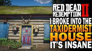 I Broke Into The Taxidermist House & Its INSANELY AWESOME! Red Dead Redemption 2 Secrets [RDR2]