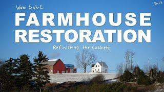 Farm House Restoration | Refinishing Kitchen Cabinets | Ep.13 |