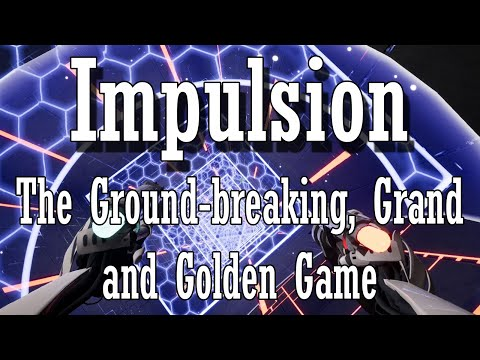 Impulsion: The Ground-breaking, Grand and Golden Game |