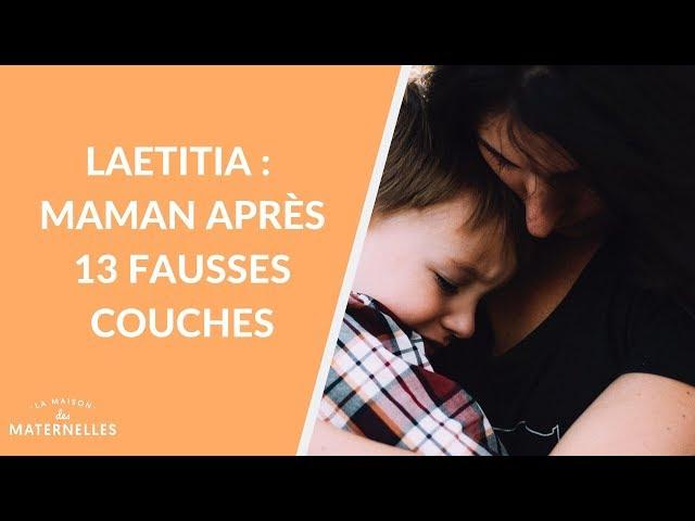 Laetitia \: maman après 13 fausses couches - La Maison des maternelles #LMDM