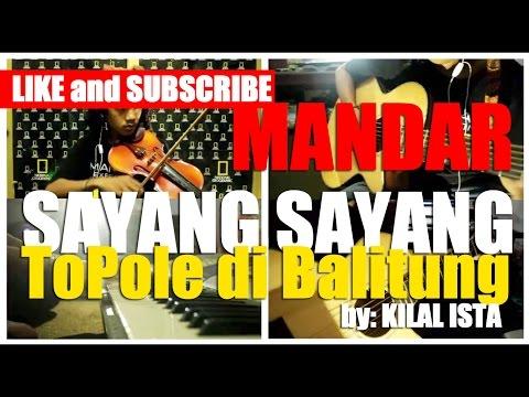 ToPole di Balitung - Sayang sayang Mandar Cover Violin