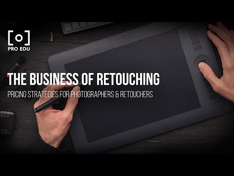 The Business Of Retouching | Pricing Strategies For Photographers & Retouchers | PRO EDU Tutorial
